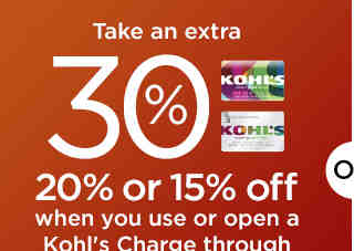 Take an extra 30%, 20% or 15% off when you use or open a Kohl's Charge.