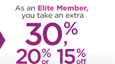 As an Elite Member, you take an extra 30%, 20% or 15% off your purchase.