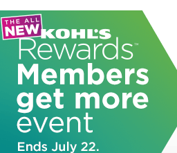 THE ALL NEW KOHL'S Rewards Members get more event. Ends July 22.