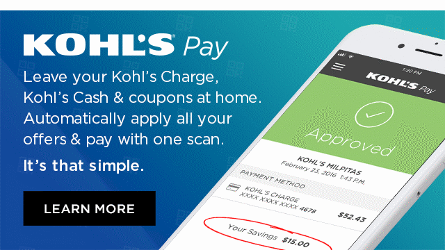 Kohl's Pay. Leave your Kohl's Charge, Kohl's Cash and coupons at home. Automatically apply all your offers and pay with one scan. It's that simple. Learn more.