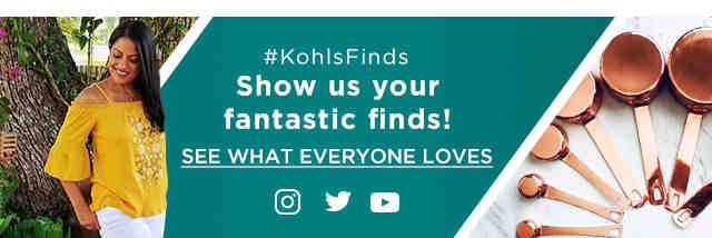 #KohlsFinds Show us your fantastic finds! See what everyone loves.