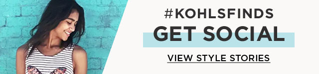 #KohlsFinds get social. View style stories.