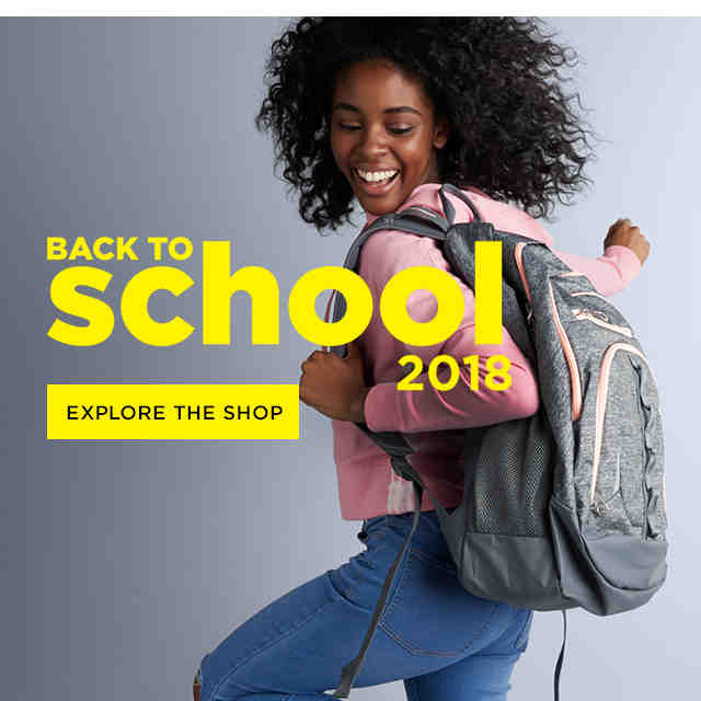 BACK TO school 2018 EXPLORE THE SHOP