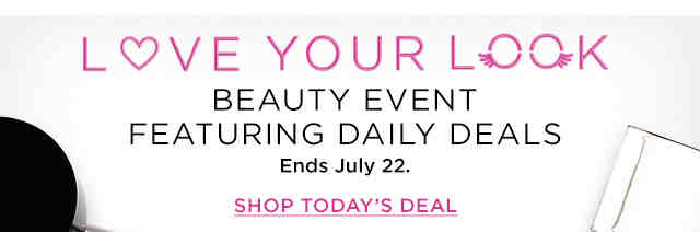 Kohl's Love Your Look Beauty Event featuring daily deals Ends July 22. SHOP TODAY'S DEAL