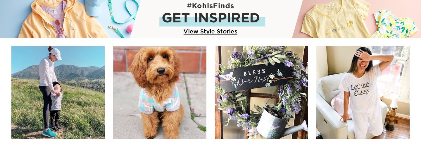 Kohls finds. Get inspired. View Style Stories.