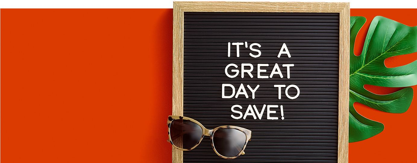 It's a great day to save!