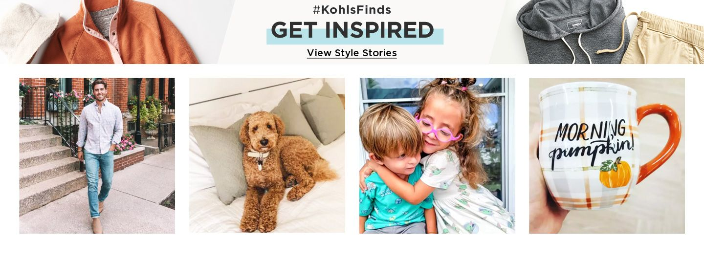 #KohlsFinds. Get Inspired. View style stories.