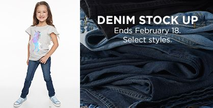 denim stock up Ends February 18. Select styles.
