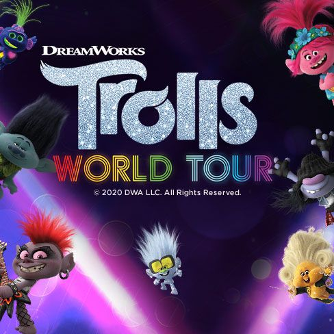 Trolls world tour.
