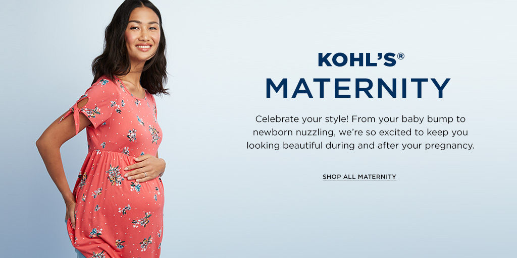e29309dc4 Kohl s Maternity has everything you need during and after your pregnancy.