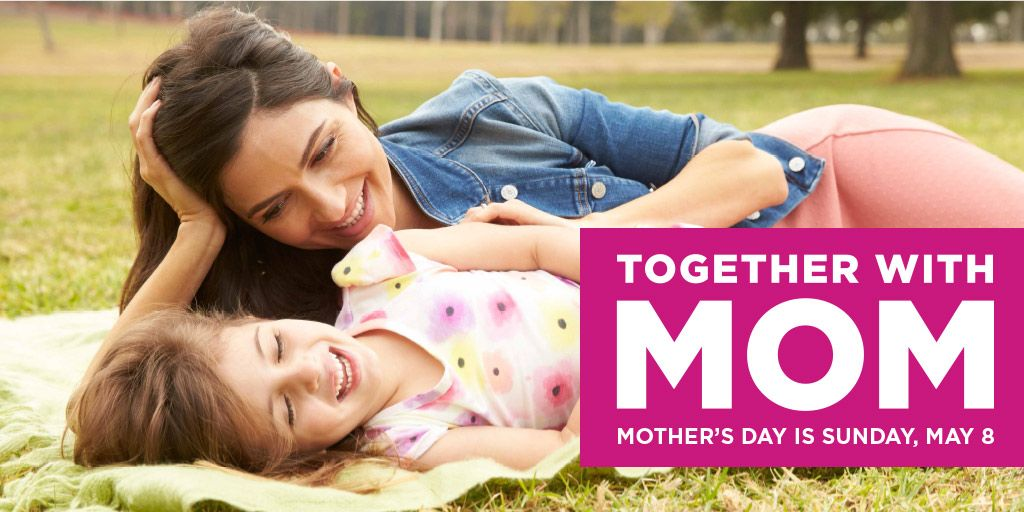 Together with Mom. Mother's day is Sunday, May 8