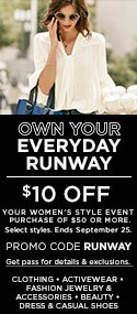 $10 off your women's style event purchase of $50 or more. Select styles. Ends Septemenber 25. Promo code RUNWAY.