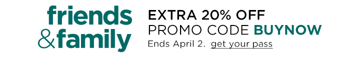 Friends & Family EXTRA 20% OFF Promo Code BUYNOW Ends April 2. get your pass