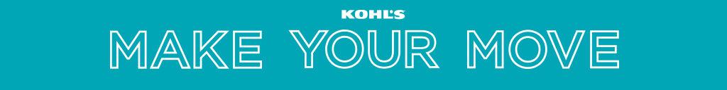 Kohl's. Make your move.