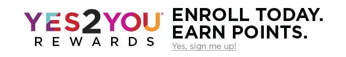 YES2YOU Rewards LOGO Enroll Today. Earn Points. Yes, sign me up!