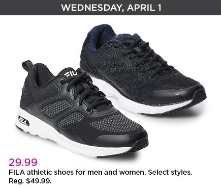 Wednesday, April 1. 29.99 dollars. FILA athletic shoes for men and women. Select styles. Regular priced at forty-nine point ninty-nine dollars.