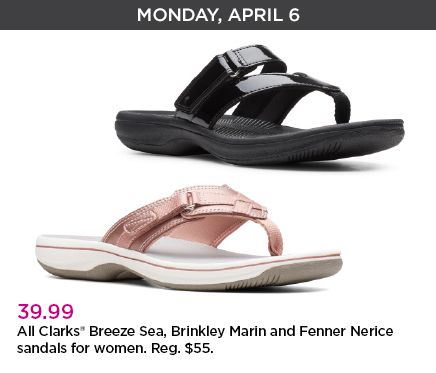 Monday, April 6 All Clarks' Breeze Seam Brinkley Marin and Fenner Nerice sandals for women. Regular priced at fifty-five dollars.