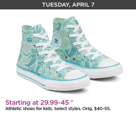 Tuesday, April 7 Athletic shoes for kids. Select styles. Original priced at forty therough fifty dollars.