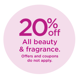 20% off all beauty and fragrance. Offers and coupons do not apply.