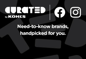 Curated by Kohl's. Need-to-know brands hand-picked for you.
